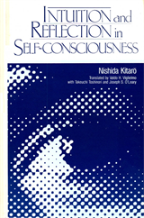 Nishida Kitarō, Intuition and Reflection in Self-Consciousness